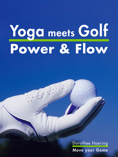 Yoga meets Golf: More Power & More Flow - Golf Fitness with Yoga - cover