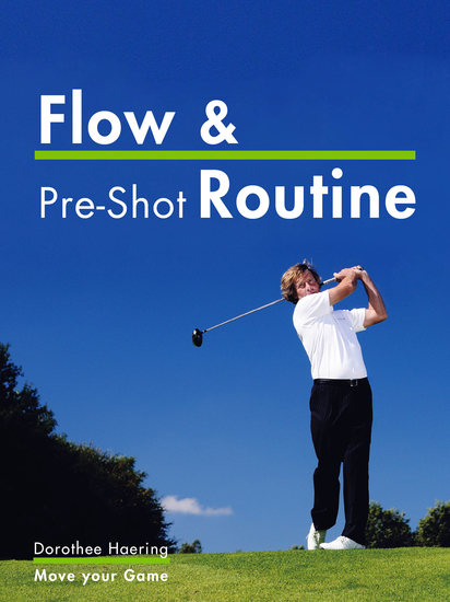 Flow & Pre-Shot Routine: Golf Tips - Routine Leads to Success - cover