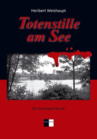 Totenstille am See - Ein Troisdorf-Krimi - cover