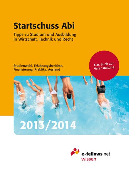 Startschuss Abi 2013y2014 - Tipps zu Studium und Ausbildung in Wirtschaft Technik und Recht - cover