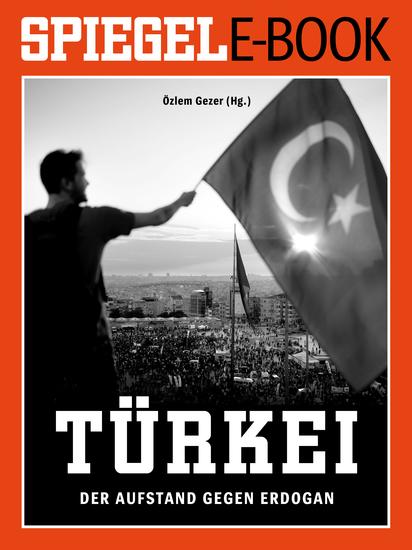 Türkei - Der Aufstand gegen Erdogan - Ein SPIEGEL E-Book - cover