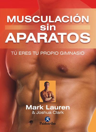Musculación sin aparatos - Tú eres tu propio gimnasio - cover