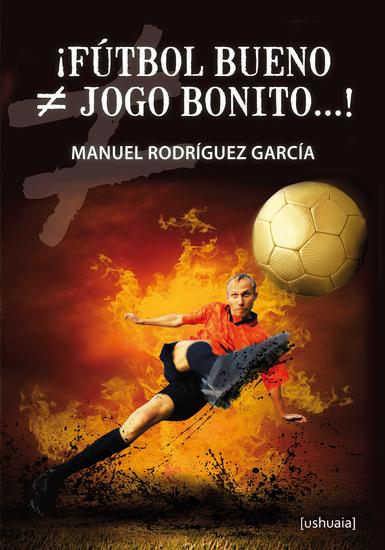 ¡Fútbol bueno ≠ jogo bonito! - cover
