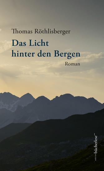 Das Licht hinter den Bergen - Roman - cover
