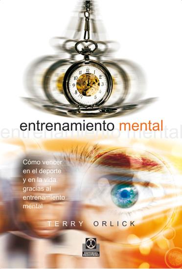 Entrenamiento mental - Cómo vencer en el deporte y en la vida gracias al entrenamiento mental - cover