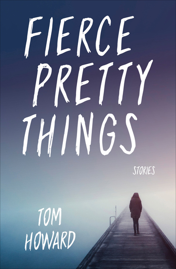 Fierce Pretty Things - Stories - cover