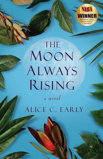 The Moon AlwaysRising - A Novel - cover