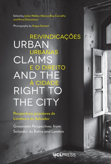 Urban Claims and the Right to the City - Grassroots Perspectives from Salvador da Bahia and London - cover