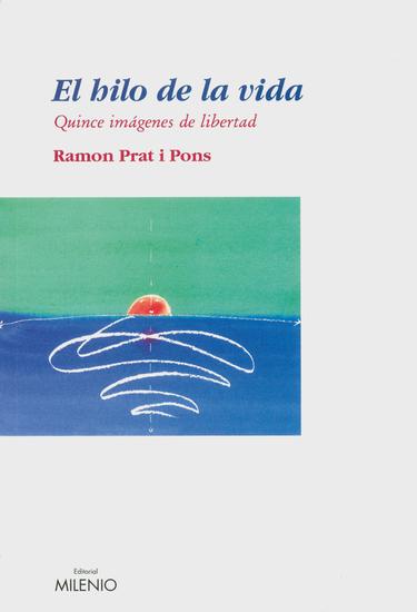 El hilo de la vida - Quince imágenes de libertad - cover