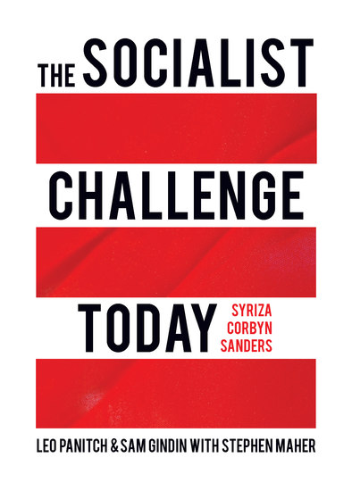 The Socialist Challenge Today - Syriza Corbyn Sanders - cover
