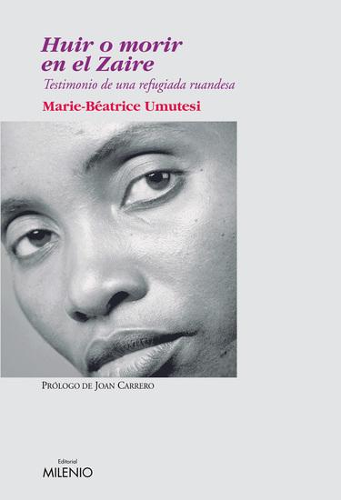 Huir o morir en el Zaire - Testimonio de una refugiada ruandesa - cover