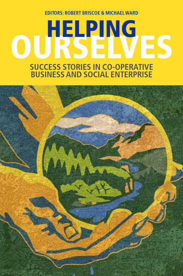 Helping Ourselves - Success Stories in Cooperative Business & Social Enterprise - cover