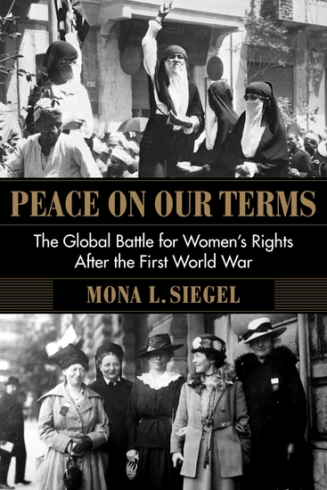 Peace on Our Terms - The Global Battle for Women's Rights After the First World War - cover