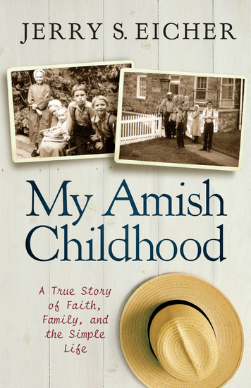 My Amish Childhood - A True Story of Faith Family and the Simple Life - cover