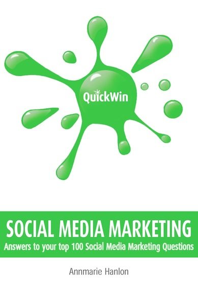 Quick Win Social Media Marketing - Answers to your top 100 Social Media Marketing questions - cover