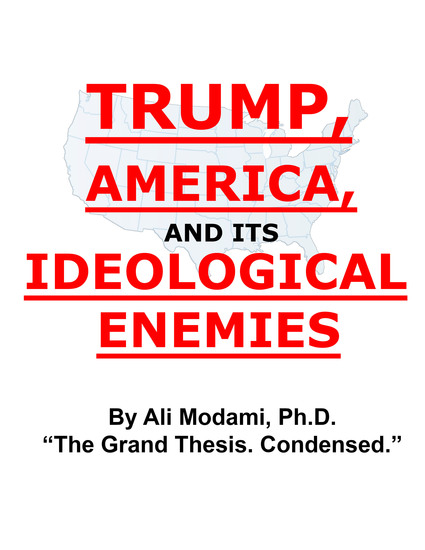 Trump America and its Ideological Enemies - The Grand Thesis Condensed - cover