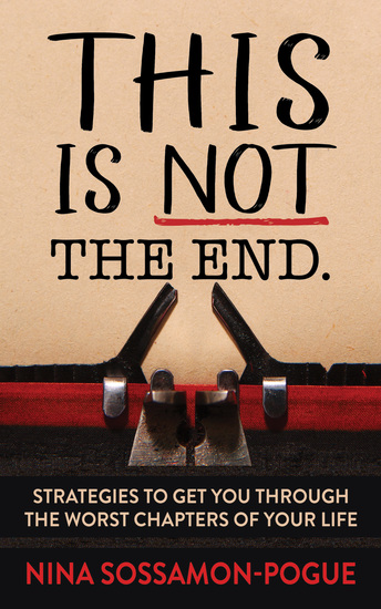 This Is Not 'The End' - Strategies to Get You Through the Worst Chapters of Your Life - cover