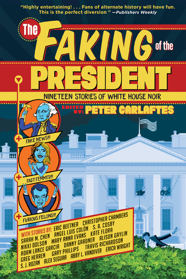 The Faking of the President - Nineteen Stories of White House Noir - cover