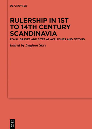 Rulership in 1st to 14th century Scandinavia - Royal graves and sites at Avaldsnes and beyond - cover