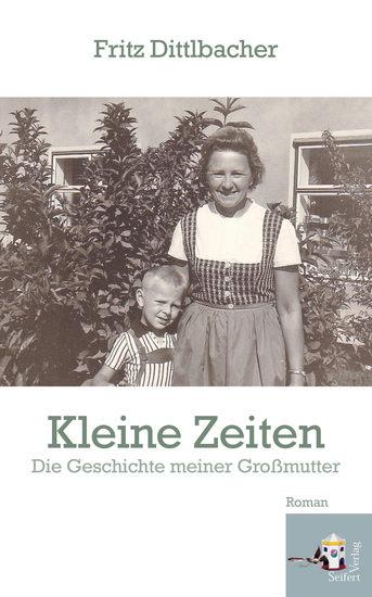 Kleine Zeiten - Die Geschichte meiner Großmutter - cover