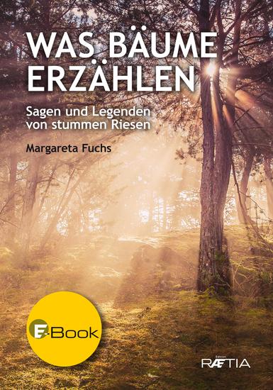 Was Bäume erzählen - Sagen und Legenden von stummen Riesen - cover