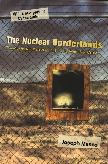 The Nuclear Borderlands - The Manhattan Project in Post–Cold War New Mexico | New Edition - cover