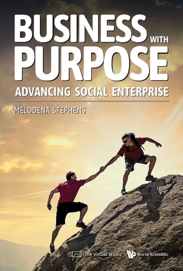 Business With Purpose: Advancing Social Enterprise - Advancing Social Enterprise - cover