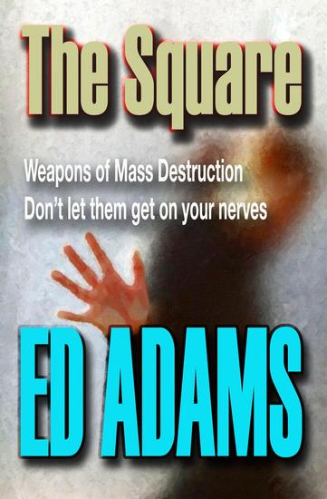 The Square - Weapons of Mass Destruction - don't let them get on your nerves - cover