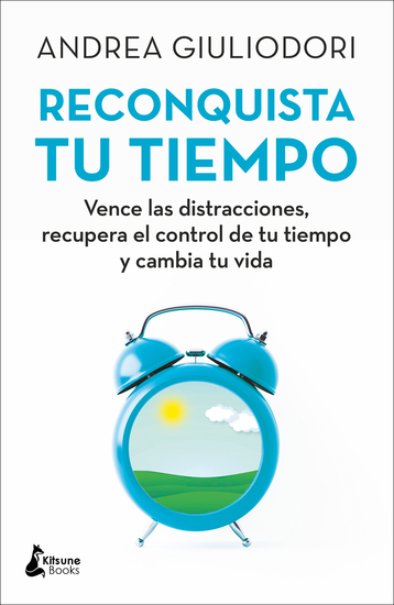 Reconquista tu tiempo - Vence las distracciones recupera el control de tu tiempo y cambia tu vida - cover