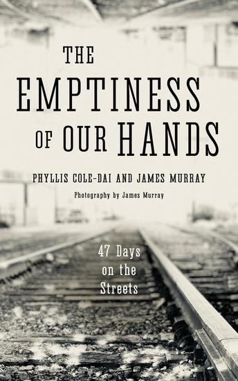The Emptiness of Our Hands: 47 Days on the Streets - cover