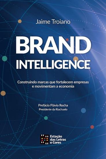 BRANDINTELLIGENCE - Construindo marcas que fortalecem empresas e movimentam a economia - cover