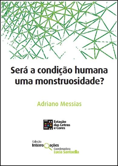 Será a condição humana uma monstruosidade? - cover