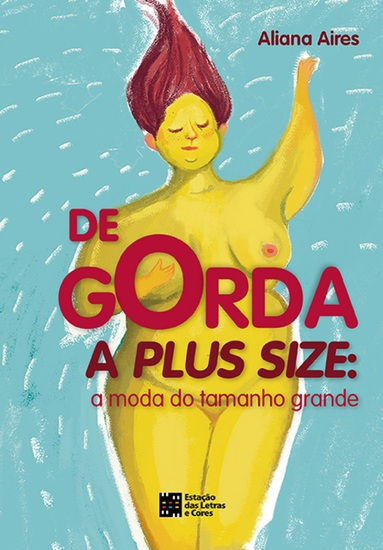 De GORDA a PLUS SIZE - A moda do tamanho Grande - cover