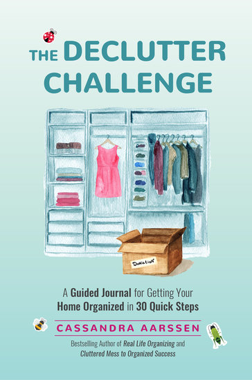 The Declutter Challenge - A Guided Journal for Getting your Home Organized in 30 Quick Steps (Home Organization and Storage Guided Journal for Making Space Clutter-Free) - cover