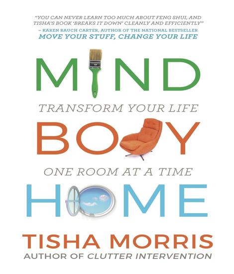 Mind Body Home - Transform Your Life One Room at a Tiime - cover