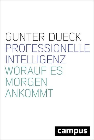 Professionelle Intelligenz - Worauf es morgen ankommt - cover