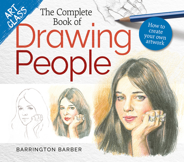 Art Class: The Complete Book of Drawing People - How to create your own artwork - cover