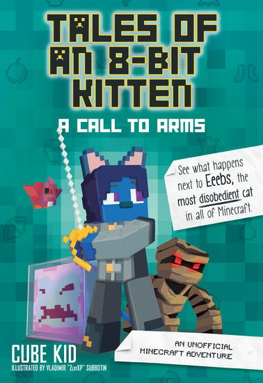Tales of an 8-Bit Kitten: A Call to Arms (Book 2) - An Unofficial Minecraft Adventure - cover