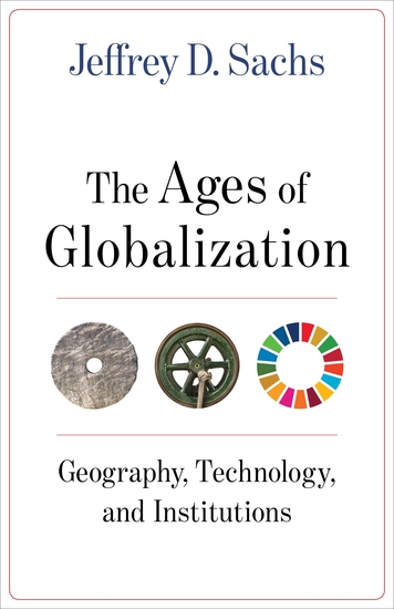 The Ages of Globalization - Geography Technology and Institutions - cover