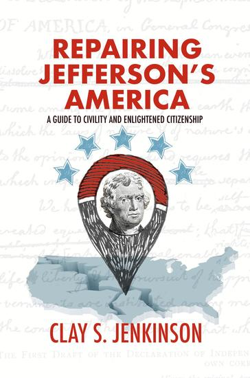 Repairing Jefferson's America - A Guide to Civility and Enlightened Citizenship - cover