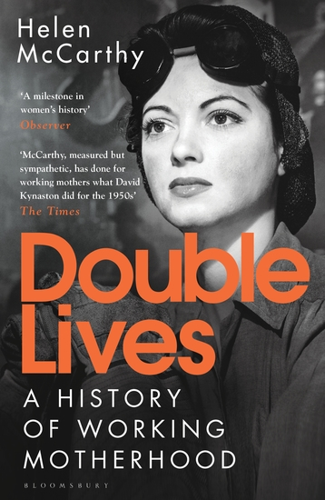 Double Lives - A History of Working Motherhood - cover