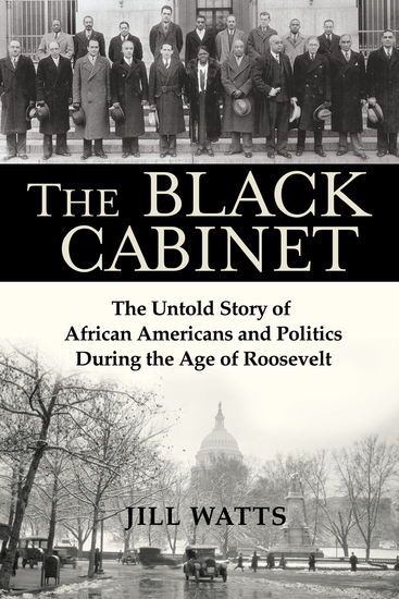 The Black Cabinet - The Untold Story of African Americans and Politics During the Age of Roosevelt - cover