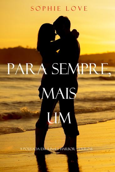 Para Sempre Mais Um (A Pousada Em Sunset Harbor – Livro 6) - cover