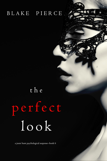 The Perfect Look (A Jessie Hunt Psychological Suspense Thriller—Book Six) - cover