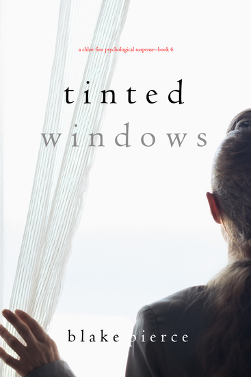 Tinted Windows (A Chloe Fine Psychological Suspense Mystery—Book 6) - cover