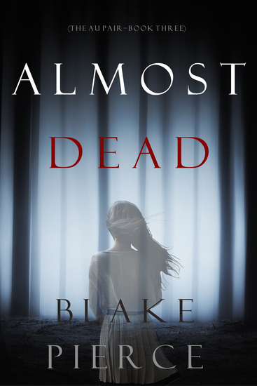 Almost Dead (The Au Pair—Book Three) - cover
