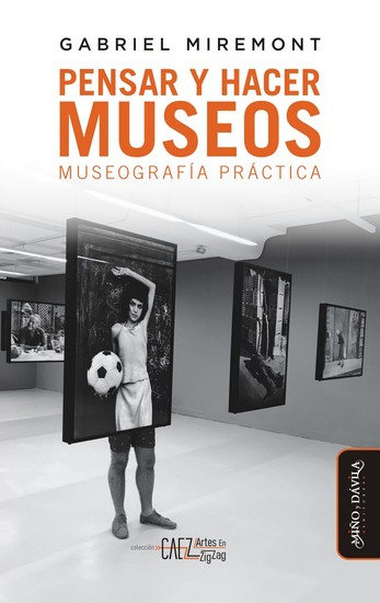 Pensar y hacer museos - Museografía práctica - cover