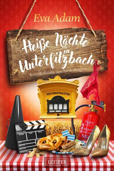 HEIßE NÄCHTE IN UNTERFILZBACH - Krimikomödie aus Niederbayern - cover