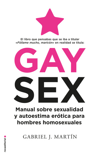 Gay Sex - Manual sobre sexualidad y autoestima erótica para hombres homosexuales - cover