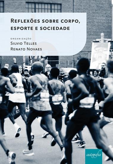 Reflexões sobre corpo esporte e sociedade - cover